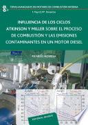Influencia de los ciclos Atkinson y Miller sobre el proceso de combustión y las emisiones contaminantes en un moto diesel