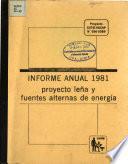 Informe Anual 1981 Proyecto Lena Y Fuentes Alternas Da Energia