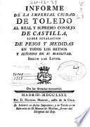 Informe de la imperial ciudad de Toledo al real y supremo Consejo de Castilla sobre igualación de pesos y medidas en todos los reynos y señoríos de Su Magestad según las leyes
