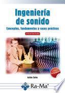 Ingeniería de Sonido. Conceptos, fundamentos y casos prácticos
