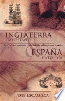 Inglaterra Protestante y España Católica