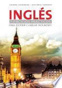 Inglés: Ejercicios prácticos para escribir y hablar fácilmente
