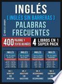 Inglés ( Inglés Sin Barreras ) Palabras Frecuentes (4 libros en 1 Super Pack)