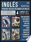 Inglés Sin Barreras - Aprende Nuevas Palabras en Inglés (4 Libros en 1 Super Pack)