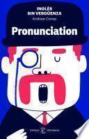 Inglés sin vergüenza: Pronunciation