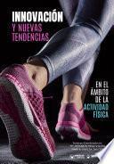 Innovación y nuevas tendencias en el ámbito de la actividad física
