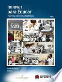 Innovar para educar. Prácticas universitarias exitosas 2002-2003