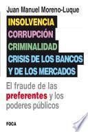 Insolvencia, corrupción, criminalidad y crisis de los bancos y de los mercados
