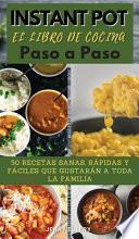 INSTANT POT EL LIBRO DE COCINA PASO A PASO (olla instantánea)