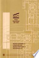 Instituciones y centros de investigación y desarrollo. Plan nacional de I+D