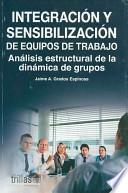 Integracion Y Sensibilizacion De Equipos De Trabajo/ Integration and Sensitization of Team Work