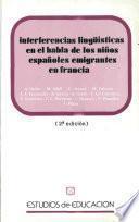 Interferencias lingüísticas en el habla de los niños españoles emigrantes en Francia