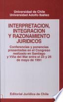 Interpretación, integración y razonamiento jurídicos
