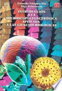 Introducción a la Microscopía Electrónica Aplicada a Las Ciencias Biológicas