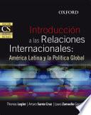 Introducción a las Relaciones Internacionales: América Latina y la Política Global (varios autores)