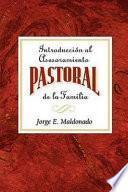 Introduccion al Asesoramiento Pastoral de la Familia / Introduction To Pastoral Counseling