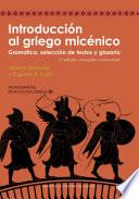 Introducción al griego micénico. Gramática, selección de textps y glosario