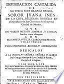 Inundacion Castalida de la unica poetisa, Musa dezima, Soror Juan Ines de la Cruz, etc