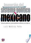 Invención del sistema político mexicano