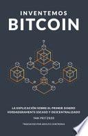 Inventemos Bitcoin