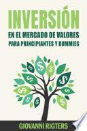 Inversión En El Mercado De Valores Para Principiantes Y Dummies