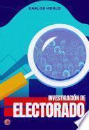 INVESTIGACIÓN DE ELECTORADO
