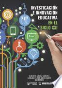 Investigación e Innovación educativa en el Siglo XXI