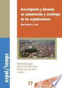 Investigación y docencia en comunicación y sociología de las organizaciones