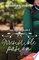 Irresistible pasión (Hijas del pecado 2)