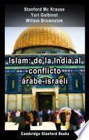 Islam: de la India al conflicto árabe-israelí