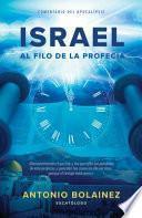 Israel Al Filo de la Profecia