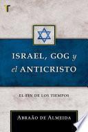 Israel, Gog y el Anticristo