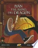 Ivan y el reino del dragon / Ivan and the Dragon Kingdom
