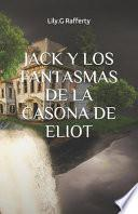 Jack y Los Fantasmas de la Casona de Eliot