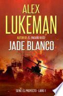 Jade Blanco. Serie El Proyecto. Libro 1