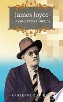 James Joyce - Roma y Otras Historias