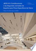 JEFE-Vi II: Contribuciones a las Segundas Jornadas de Español para Fines Específicos de Viena. Viena, 17 y 18 de mayo de 2019