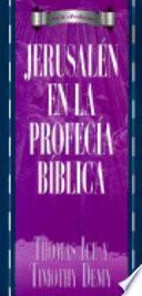 Jerusalen en la Profecia Biblica