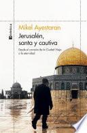 Jerusalén, santa y cautiva