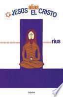 Jesús, alias el Cristo (Colección Rius)