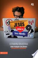 Jesús ama a los nerds