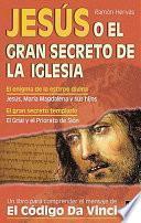 Jesús o el Gran Secreto de la Iglesia