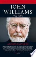 John Williams. Vida y obra