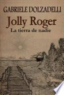 Jolly Roger - La tierra de nadie - Volumen I