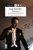 Jorge Peña Hen (1928-1973)