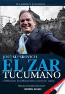 José Alperovich. El zar tucumano