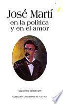 José Martí en la política y en el amor