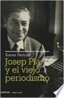 Josep Pla y el viejo periodismo