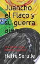 Juancho el Flaco y Su Guerra Ajena