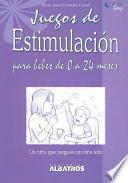 Juegos de estimulacion para bebes de 0 a 24 meses/ Stimulation Games For Babies 0 to 24 months
